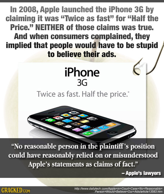 In 2008, Apple launched the iPhone 3G by claiming it was Twice as fast for Half the Price. NEITHER of those claims was true. And when consumers co