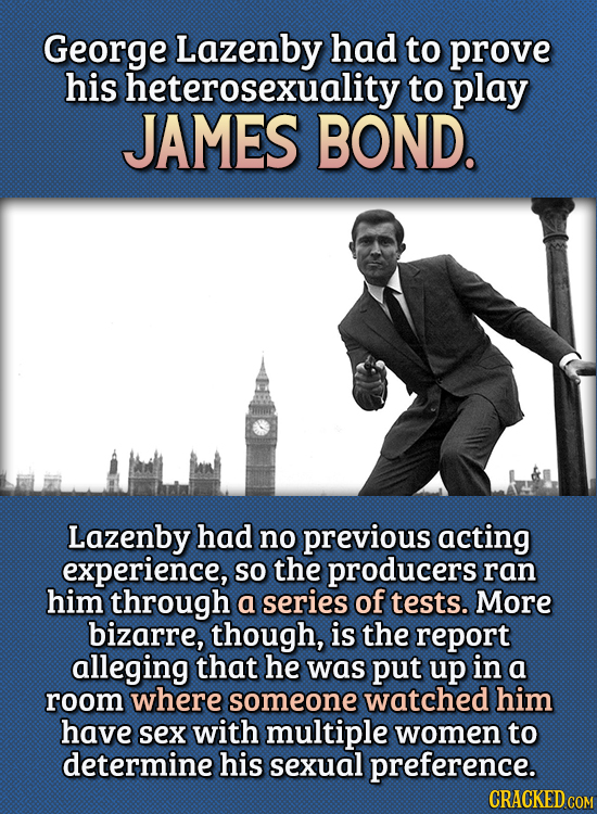 15 Bizarre Things Actors Had To Do For Auditions - George Lazenby had to prove his heterosexuality to play James Bond.