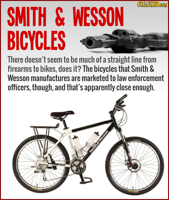 SMITH & WESSON BICYCLES There doesn't seem to be much of a straight line from firearms to bikes, does it? The bicycles that Smith & Wesson
