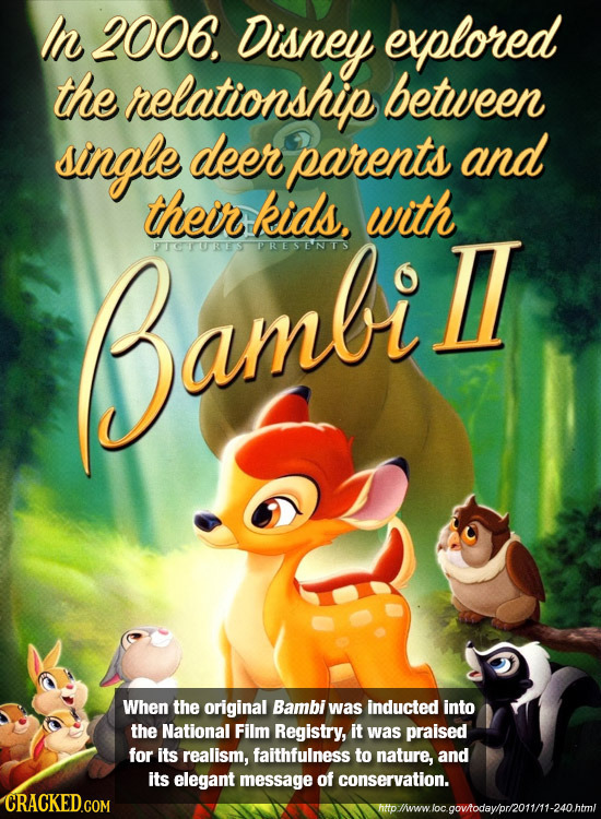 In 2006 Disney explored the relationship between single deer parents and their kids, with PTTURES PRESENTS Bambi ambi Il When the original Bambi was i