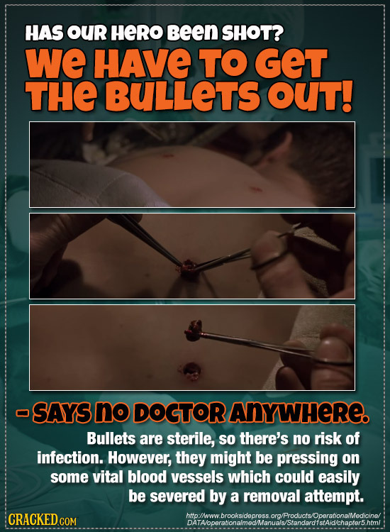 HAS OUr HeRO Been SHOT? We HAVE TO GET THE BULLETS OUT! oSAYS no DOGTOR ANYWHERE. Bullets are sterile, so there's no risk of infection. However, they