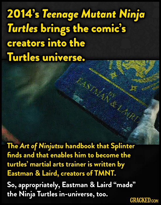 2014's Teenage Mutant Ninja Turtles brings the comic's creators into the Turtles universe. The Art of Ninjutsu handbook that Splinter finds and that e