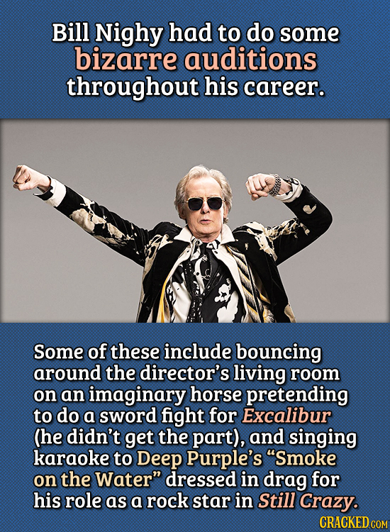 15 Bizarre Things Actors Had To Do For Auditions - Bill Nighy had to do some bizarre auditions throughout his career.  Some of these include bouncing