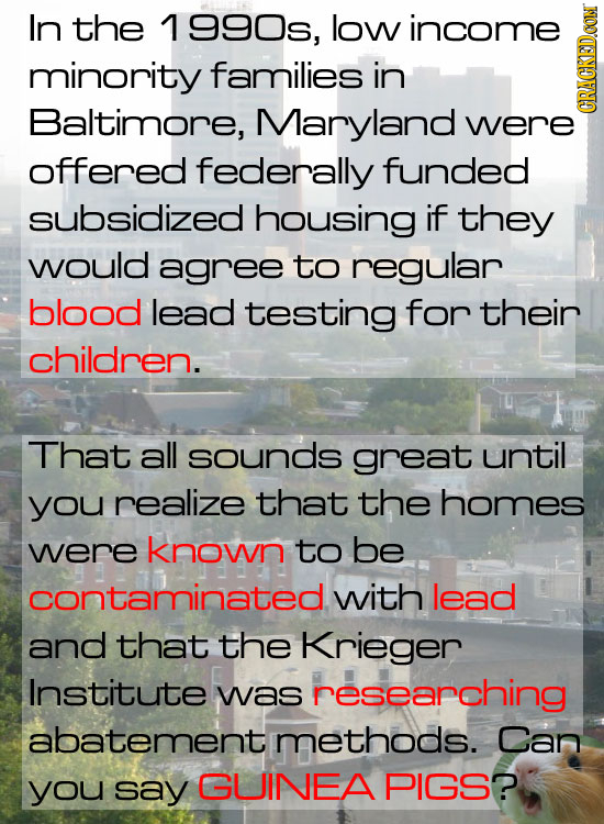 In the 1990s, low income minority families in Baltimore, Maryland were CRAGN offered federally funded subsidized housing if they would agree to regula