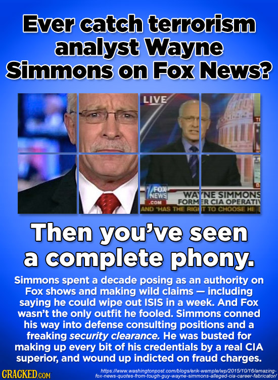 Ever catch terrorism analyst Wayne Simmons on Fox News? LIVE Fo INEWSI WA NE SIMMONS c0u FORM R CIA OPERATIV AND HAS THE RIGS TO CHOOSE HE Then you've
