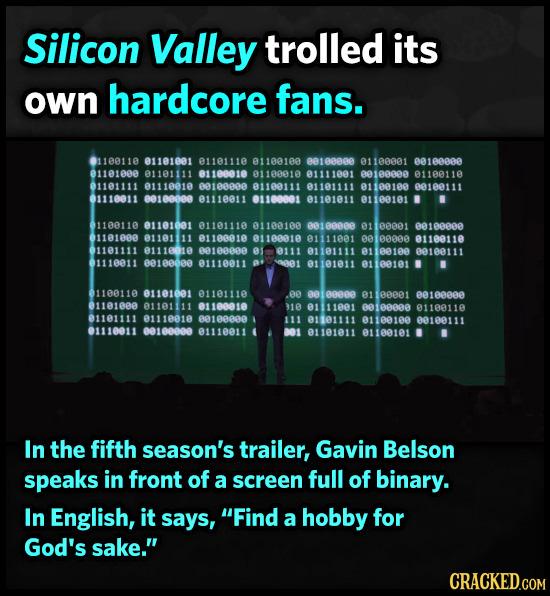Silicon Valley trolled its own hardcore fans. 01180110 ettereet 81181118 0110100 e016888e 01100601 ee1eeeee 11e1ee0 oettif 11e00te 100010 01111001 ee1