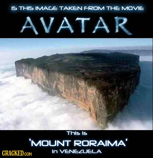 IS THIS IMADE TAKEN FROM THE MOVIE AVATAR This Is 'MOUNT RORAIMA' In VENELUELA
