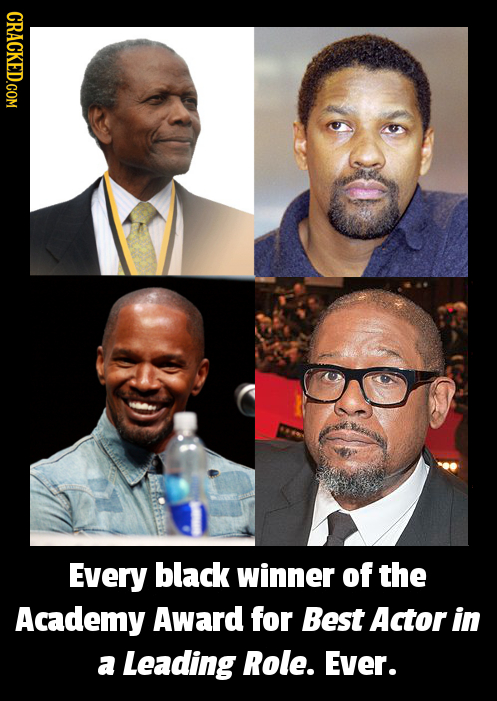 CRACKED.COM Every black winner of the Academy Award for Best Actor in a Leading Role. Ever.