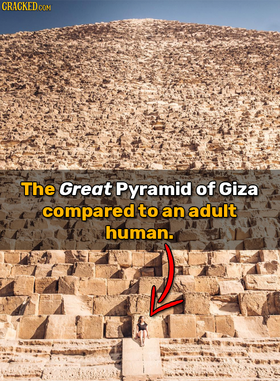 CRACKED c COM The Great Pyramid of Giza compared to an adult human.