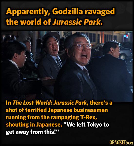 Apparently, Godzilla ravaged the world of Jurassic Park. In The Lost World: Jurassic Park, there's a shot of terrified Japanese businessmen running fr