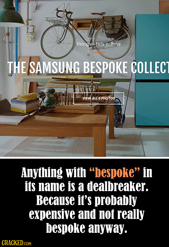 Design July 7. 2019 THE SAMSUNG BESPOKE COLLECT VIEW ALL  PROTOS Anything with bespoke in its name is a dealbreaker. Because it's probably expensive