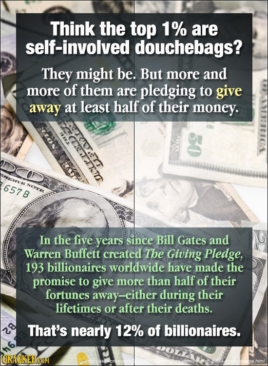 Think the top 1% are self-involved douchebags? They might be. But more and more of them are pledging to give away at least half of their money. Onev 6