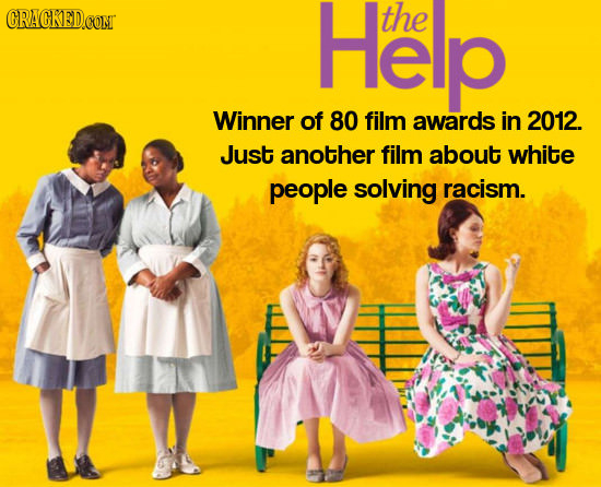 CRACKEDCONT Heip the Winner of 80 film awards in 2012. Just another film about white people solving racism.