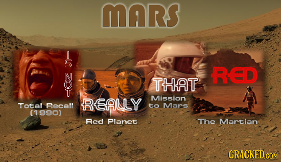 mARS - S 2e RED THAT REAULY Mission Total Recall to Mars (1990) Red Planet The Martian CRACKEDCON