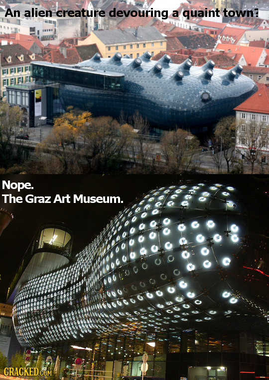 An alien creature devouring a quaint town? tooth Nope. The Graz Art Museum. 010 CRACKED CO COM