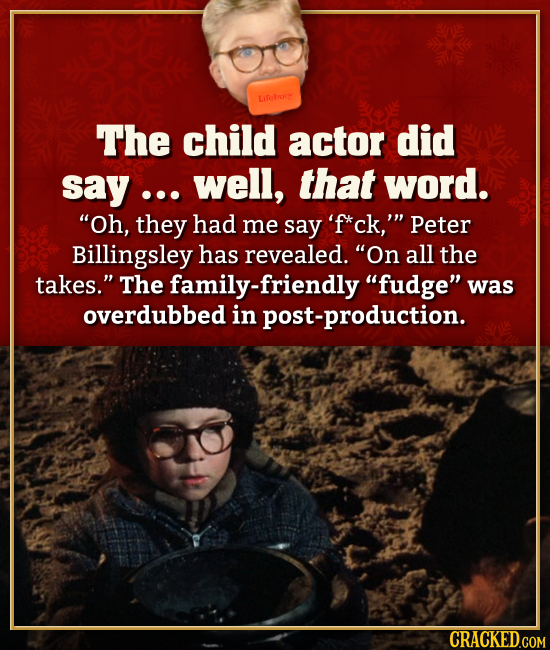 The child actor did say... well, that word. Oh, they had me say 'f*ck,' peter Billingsley has revealed. On all the takes. The family-friendly fudg