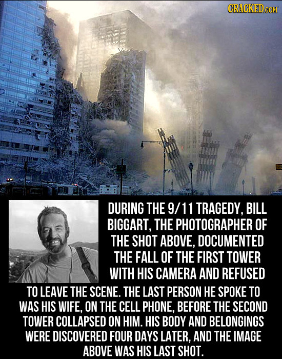 CRACKEDCON DURING THE 9/ 1 TRAGEDY, BILL BIGGART, THE PHOTOGRAPHER OF THE SHOT ABOVE, DOCUMENTED THE FALL OF THE FIRST TOWER WITH HIS CAMERA AND REFUS