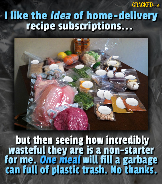 CRACKED COM I like the idea of home-delivery recipe subscriptions... but then seeing how incredibly wasteful they are is a on-starter for me. One meal