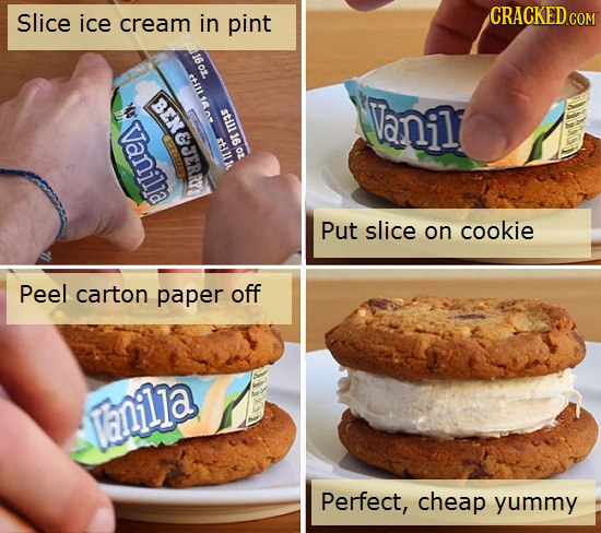 Slice CRACKED COM ice cream in pint 16oz. StUL16A BENESERRT St1 16 anil Vanilla till1 oz Put slice on cookie Peel carton paper off lanilla Perfect, ch