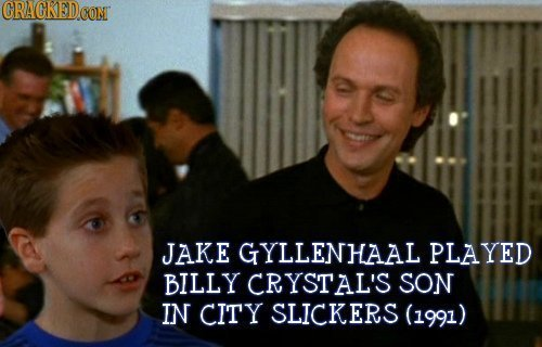 CRAGKED CONT JAKE GYLLENHAAL PLAYED BILLY CRYSTAL'S SON IN CITY SLICKERS (1991)
