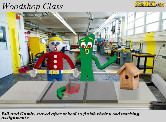 Woodshop Class CRACKED CONT Bill and Gumby stayed after school to finish their wood working assignments.