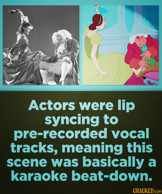 Actors were lip syncing to -recorded vocal tracks, meaning this scene was basically a karaoke beat-down.