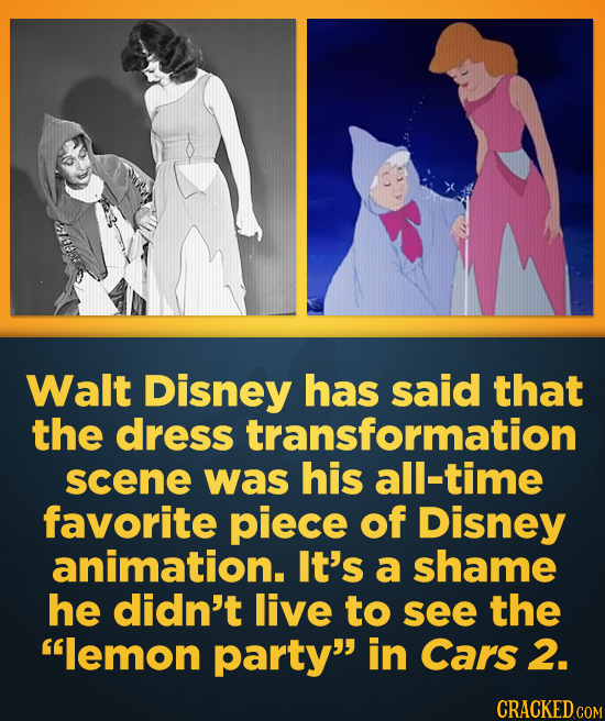 Walt Disney has said that the dress transformation scene was his all-time favorite piece of Disney animation. It's a shame he didn't live to see the
