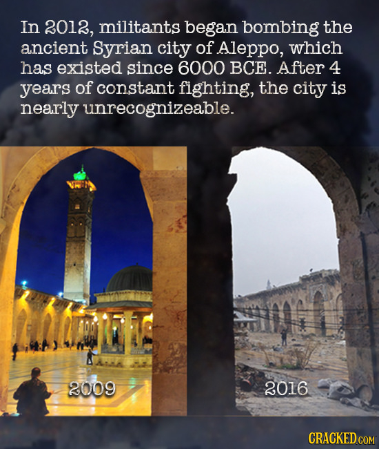 In 2012, militants began bombing the ancient Syrian city of Aleppo, which has existed since 6000 BCE. After 4 years of constant fighting, the city is