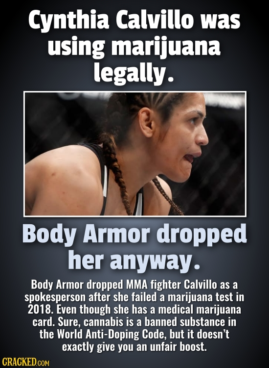 Cynthia Calvillo was using marijuana legally. Body Armor dropped her anyway. Body Armor dropped MMA fighter Calvillo as a spokesperson after she faile