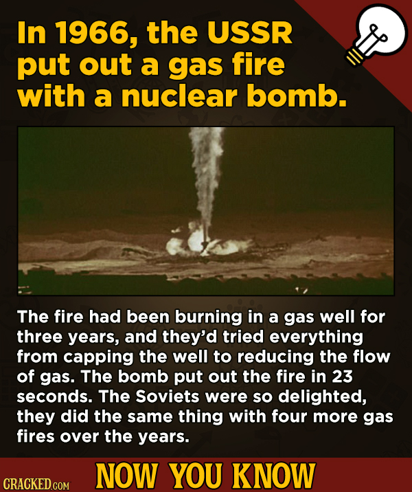 13 Cool Things You Didn't Know About Movies (And Other Stuff) - In 1966, the USSR put out a gas fire with a nuclear bomb.