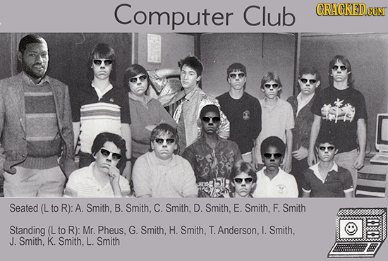 Computer Club CRAGKEDCON Seated (L to R): A. Smith, B. Smith, C. Smith, D. Smith, E. Smith, F. Smith Standing (L to R): Mr. Pheus, G. Smith, H. Smith,