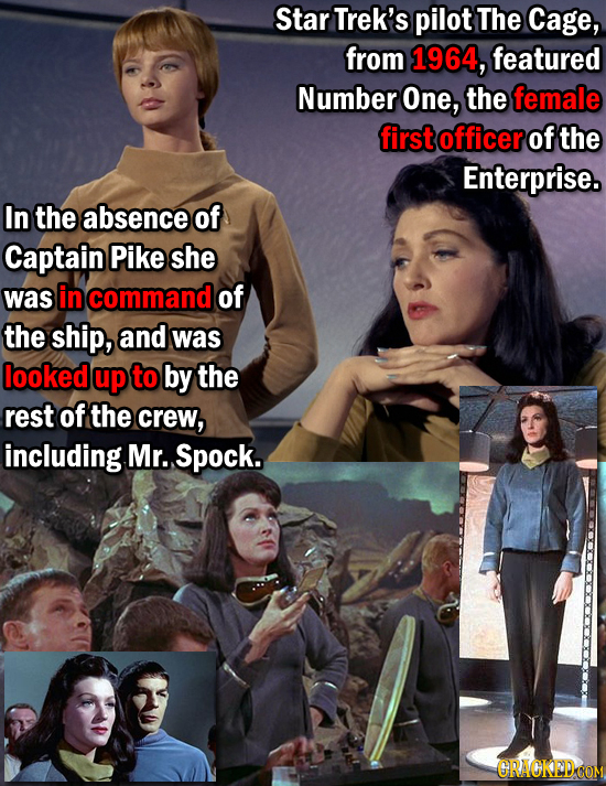 Star Trek's pilot The Cage, from 1964, featured Number One, the female first officer of the Enterprise. In the absence of Captain Pike she was in comm