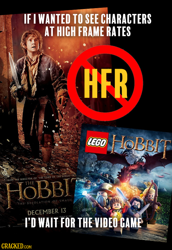 IF I WANTED TO SEE CHARACTERS AT HIGH FRAME RATES HER LECO IOBBIT THE THE OF THE BINGS OF ToRD THE DIRECTOR HOBBIT FROM THE SMAUG THE DESOLATION 13 DE