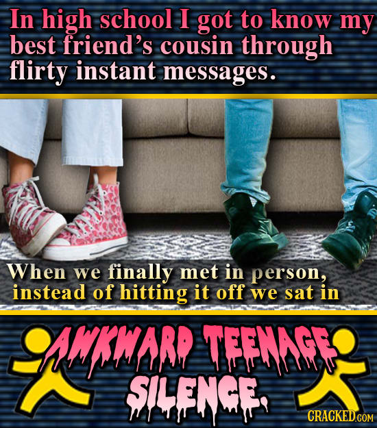 25 Painfully Awkward Moments From Your Dating History