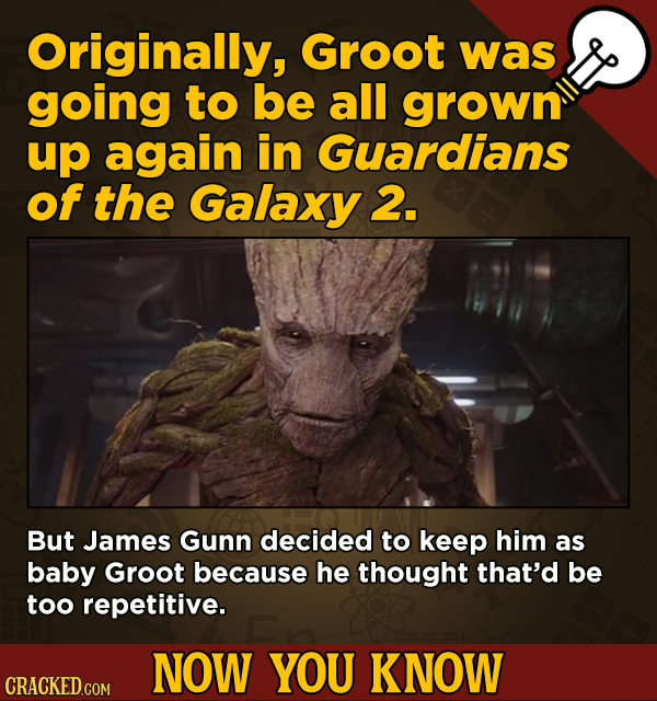 13 Cool Things You Didn't Know About Movies (And Other Stuff) - Originally, Groot was going to be all grown up again in Guardians of the Galaxy 2.