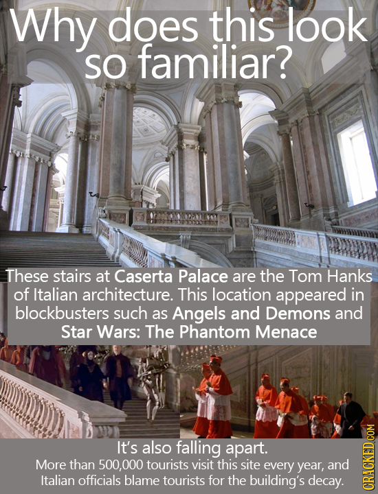 Why does this look SO familiar? These stairs at Caserta Palace are the Tom Hanks of Italian architecture. This location appeared in blockbusters such