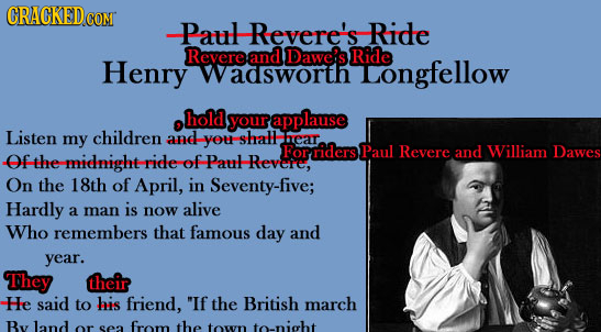 CRACKEDcO -Path Revere's Ride Revere and Dawe's Ride Henry wadsworth Longfellow hold your applause Listen my children and you shatt car. For riders Pa