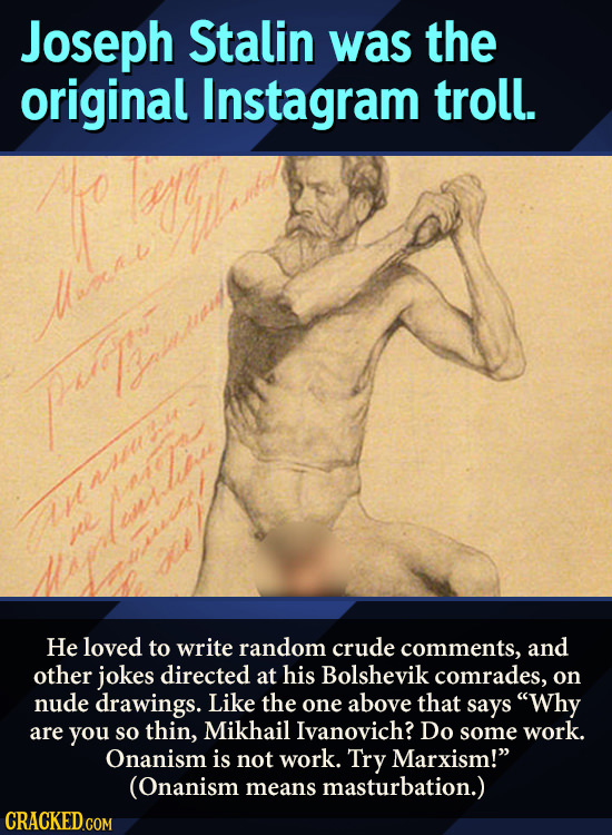 Joseph Stalin was the original Instagram troll. Masal PY su Louston je He loved to write random crude comments, and other jokes directed at his Bolshe