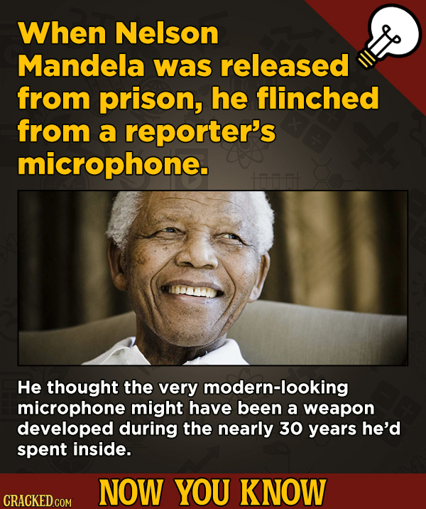 13 Cool Things You Didn't Know About Movies (And Other Stuff) -When Nelson Mandela was released from prison, he flinched from a reporter's microphone.