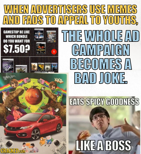 WHEN ADVERTISERS USE MEMES AND FADS TO APPEAL TO YOUTHS, GAMESTOP BE LIKE ATERLEU THE WHOLE AD WHICH BUNDLE DO YOU WANT FOR $7.50? CAMPAIGN BECOMES A