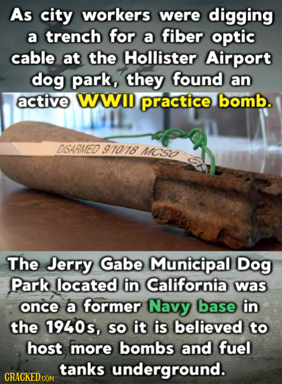 As city workers were digging a trench for a fiber optic cable at the Hollister Airport dog park, they found an active WWI practice bomb. DISARMED 9110