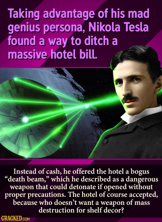 Taking advantage of his mad genius persona, Nikola Tesla found a way to ditch a massive hotel bill Instead of cash, he offered the hotel a bogus deat