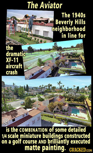The Aviator The 1940s Beverly Hills neighborhood in line for the dramatic XF-11 aircraft crash is the COMBINATION of some detailed 1/4 scale miniature
