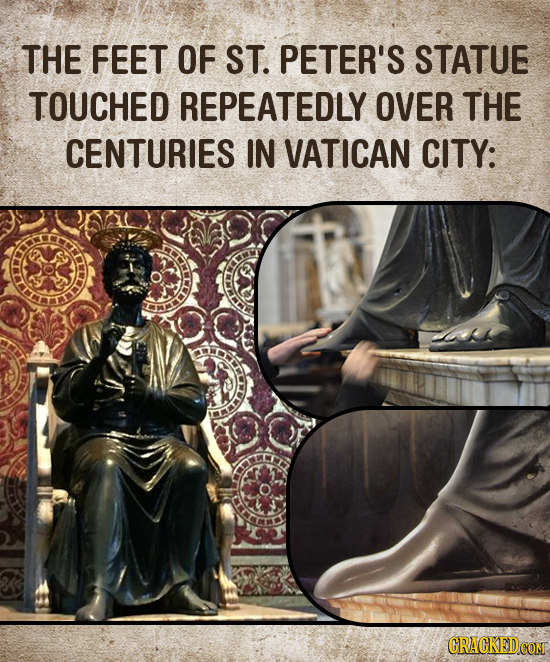 THE FEET OF ST. PETER'S STATUE TOUCHED REPEATEDLY OVER THE CENTURIES IN VATICAN CITY: