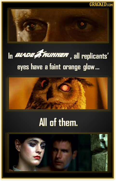 In IBLADE all replicants' eyes have a faint orange glaw... All of them.