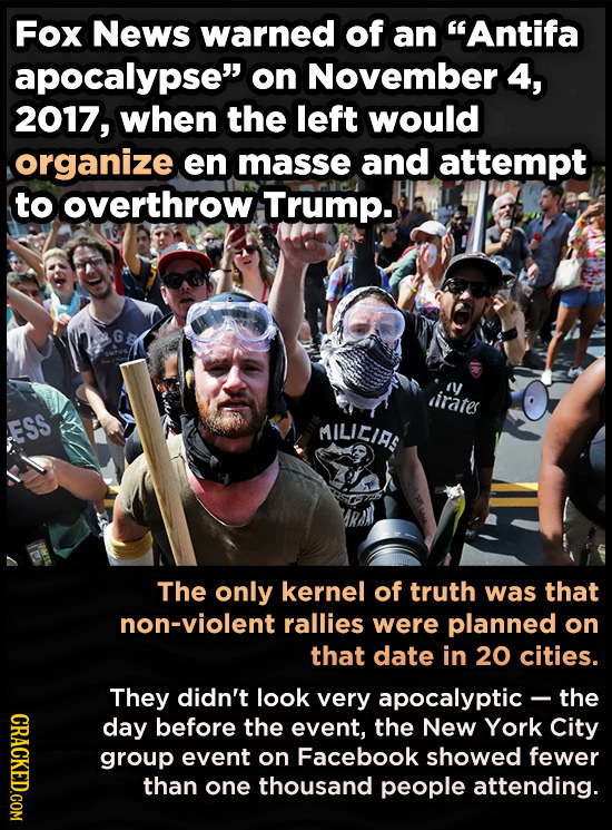 Fox News warned of an Antifa apocalypse on November 4, 2017, when the left would organize en masse and attempt to overthrow Trump. dirates ESS MILIC