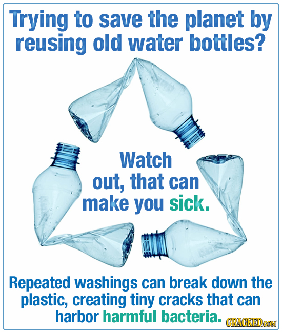 Trying to save the planet by reusing old water bottles? Watch out, that can make you sick. Repeated washings can break down the plastic, creating tiny