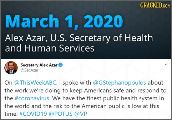 CRACKED COM March 1, 2020 Alex Azar, U.S. Secretary of Health and Human Services Secretary Alex Azar @SecAzar On @ThisWeekABC, I spoke with @GStephano