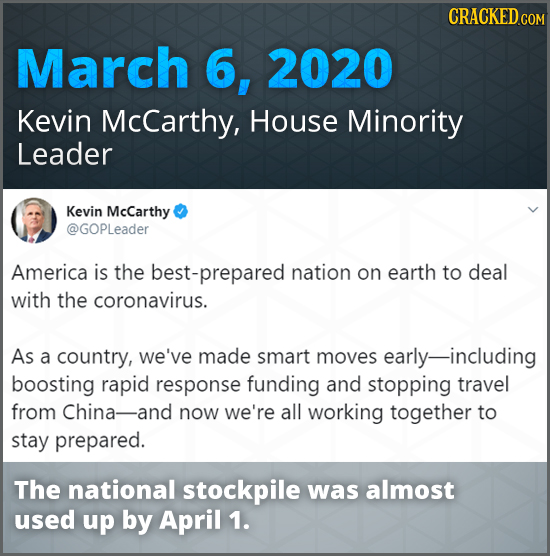 CRACKED cO March 6, 2020 Kevin McCarthy, House Minority Leader Kevin McCarthy @GOPLeaDer America is the best-prepared nation on earth to deal with the