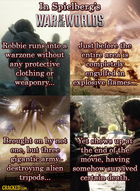In Spielberg's WART OF WORLDS THE Robbie runs into a Just before the warzone without entire area is any protective completely clothing or engulfed in